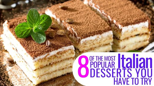 8 Of The Most Popular Italian Desserts You Have To Try