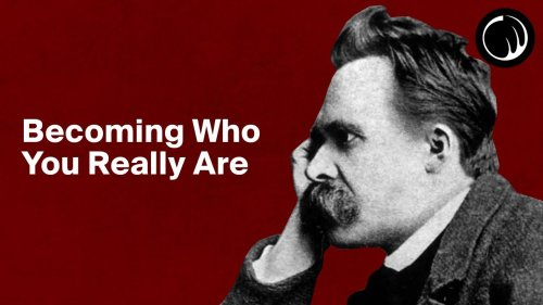 Becoming Who You Really Are - The Philosophy of Friedrich Nietzsche