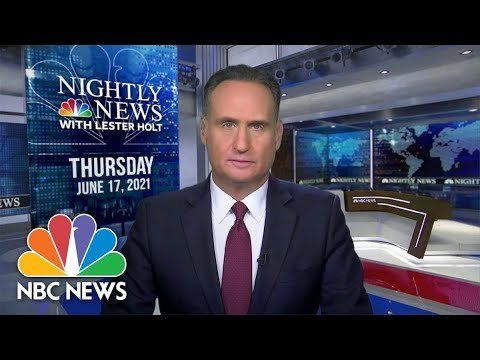 NBC Nightly News Broadcast (Full) - June 17th, 2021
