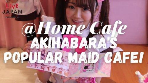 Inside Akihabara's Popular Maid Cafe - @Home Cafe!