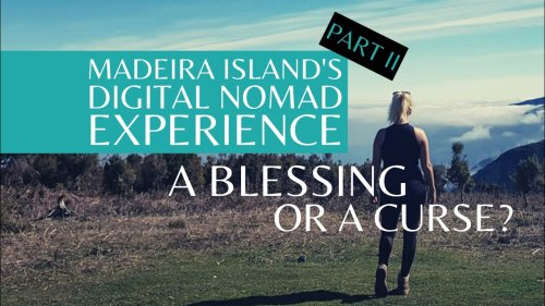 MADEIRA NOMADS TALK │ Is Digital Nomadism a blessing or a curse?