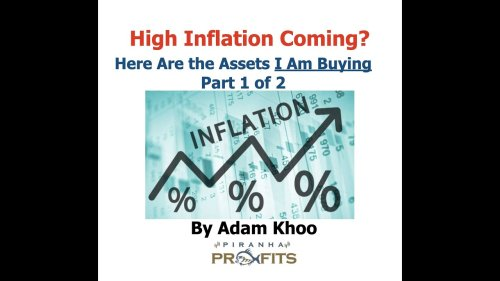 High Inflation Coming? Here Are the Assets I Am Buying Part 1 of 2