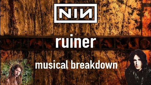 """RUINER"" musical analysis/breakdown | Nine Inch Nails (The Downward Spiral)"