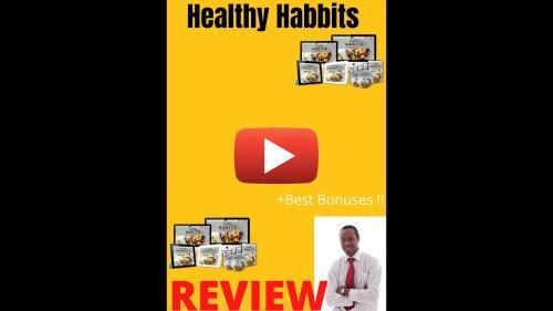 Healthy Habbits - Honest Review Of Healthy Habbits