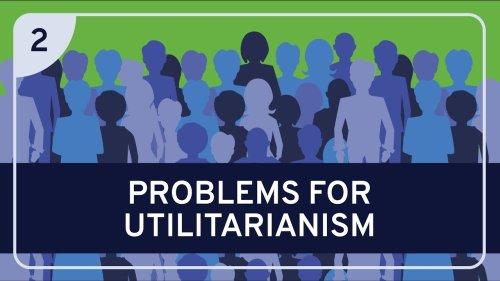 PHILOSOPHY - Ethics: Utilitarianism, Part 2 [HD]