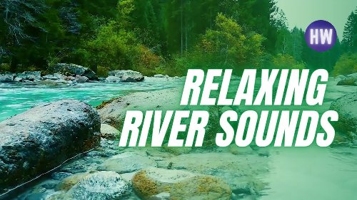 💦 River sounds relaxing radiance • River sounds winter • Rushing river sounds
