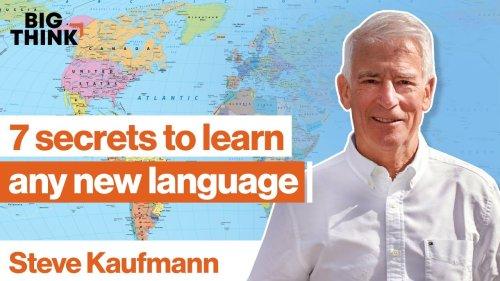 Mind hack: 7 secrets to learn any new language   Steve Kaufmann   Big Think
