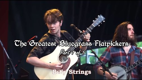 The Greatest Bluegrass Flatpickers (Part 1 of 5)