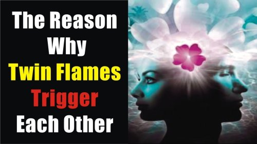 The Reason Why Twin Flames Trigger Each Other