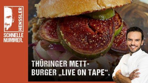 "Schnelles Thüringer Mett-Burger ""Live on Tape"" Rezept von Steffen Henssler"