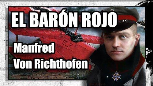 Manfred Von Richthofen - EL BARÓN ROJO