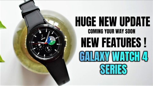 New update for Samsung Galaxy watch 4 series  coming soon !
