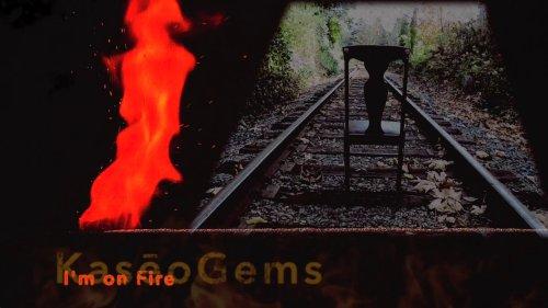 I'm on Fire - KasēoGems