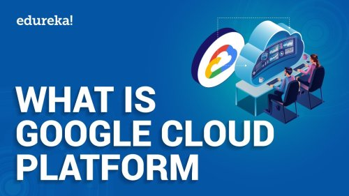 What Is Google Cloud Platform | Google Cloud Platform Overview | GCP Training | Edureka