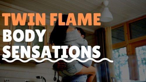 Understanding Twin Flame Body Sensations