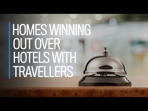 Homes winning out over hotels with travellers