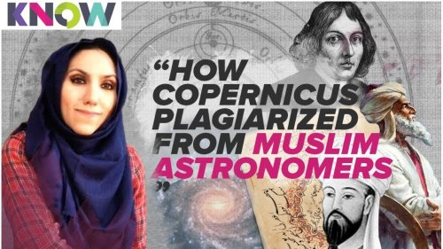 How Copernicus Plagiarized from Muslim Astronomers