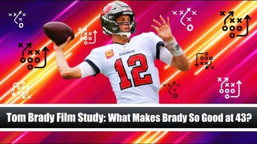 Tom Brady Film Study: What Makes Brady So Good at 43?