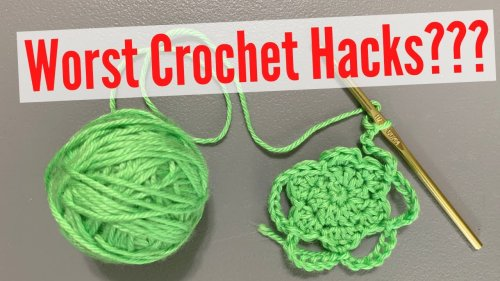 5 Crochet Hacks I NEVER Use (And Why You Might Find Them Helpful Anyways!)