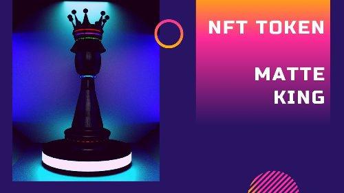 ✅ NFT TOKEN - Matte King - Chess Piece