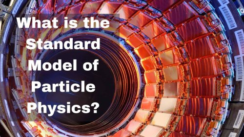 What is the Standard Model of Particle Physics?